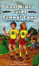 The Cool Kids' Guide to Summer Camp by…