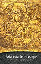 Àsia, ruta de les estepes : d'Alexandre el…
