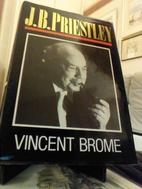 J.B.Priestley by Vincent Brome