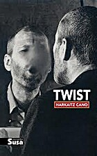 TWIST by Harkaitz Cano