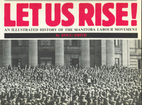 Let Us Rise: A History of the Manitoba…