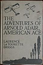Adventures of Arnold Adair, American Ace,…