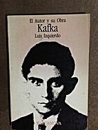 El Autor y Su Obra: Kafka by Luis Izquierdo