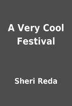 A Very Cool Festival by Sheri Reda