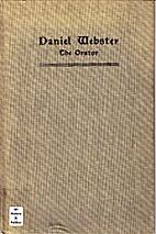 Daniel Webster The Orator by Albert E.…