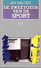 De zweetgeur van de sport by Jan Wauters