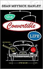 The Convertible Life by Sean Meyrick Hanley