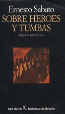 On Heroes and Tombs by Ernesto Sábato