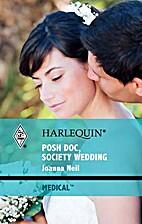 Posh Doc, Society Wedding by Joanna Neil