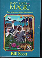 Many Kinds of Magic by Bill Scott