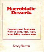 Macrobiotic desserts: gourmet sweet foods…