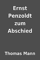 Ernst Penzoldt zum Abschied by Thomas Mann