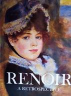 Renoir: A Retrospective by Nicholas Wadley