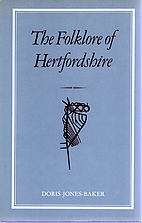 The folklore of Hertfordshire (The Folklore…