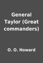 General Taylor (Great commanders) by O. O.…