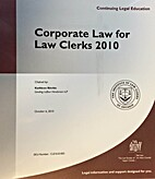 Corporate Law for Law Clerks 2010 by Law…