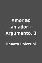 Amor ao amador - Argumento, 3 by Renata…