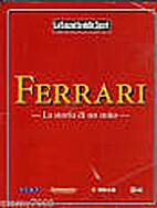 Ferrari - La storia di un mito by Franco…