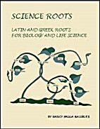 Science Roots: Latin and Greek Roots for…