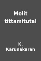 Molit tittamitutal by K. Karunakaran