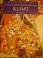 Klimt Discovering Art the Life Times and W…