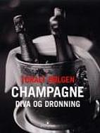Champagne : diva og dronning by Toralf…
