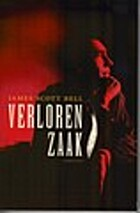 Verloren zaak by James Scott Bell
