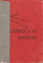 Gamble of the Marines by Raymond John Toner