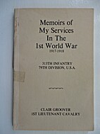 Memoirs of My Services In the 1st World War,…