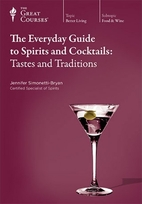 The Everyday Guide to Spirits and Cocktails:…