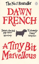 A Tiny Bit Marvellous by Dawn French
