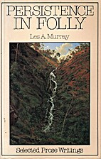 Persistence in Folly by Les A. Murray