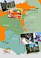 Unustamatud seiklused Via Hanseatical by…