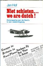 Niet schieten ... we are Dutch! (Dutch…