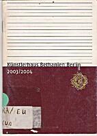 Kunstlerhuas Bethanien Berlin 2003/2004