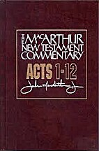 Acts 1-12 MacArthur New Testament Commentary…