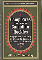 Camp-Fires In the Canadian Rockies by…
