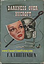 Darkness over Hycroft. A mystery novel by…