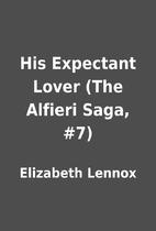 His Expectant Lover (The Alfieri Saga, #7)…