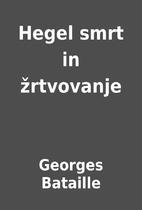 Hegel smrt in žrtvovanje by Georges…