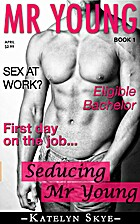 Seducing Mr. Young (Mr. Young, #1) by…