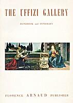 The Uffizi Gallery of Florence; handbook and…