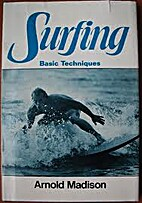 Surfing, basic techniques by Arnold Madison