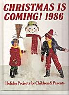 Christmas is Coming! 1986 by Linda Stewart