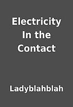 Electricity In the Contact by Ladyblahblah