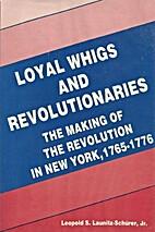 Loyal Whigs and Revolutionaries: The Making…
