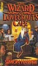 The Wizard of Lovecraft's Cafe by Simon…