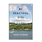 My Beautiful City Austin by David Heymann