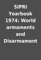 SIPRI Yearbook 1974: World armaments and…