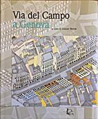 Via del Campo a Genova by Gianni Bozzo